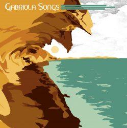 Gabriola Songs